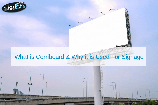 What is Corriboard & Why it is Used For Signage